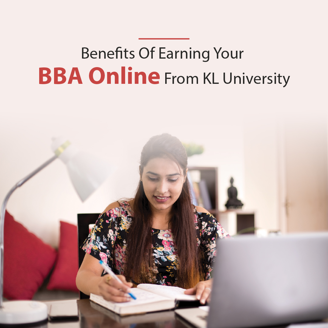 Benefits Of Earning Your BBA Online From KL University