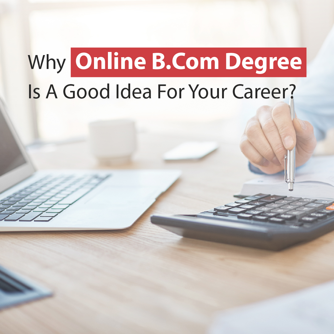 Why online B.Com degree is a good idea for your career?